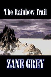 NEW The Rainbow Trail by Zane Grey