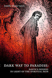 NEW Dark Way to Paradise: Dante's Inferno in Light of the Spiritual Path