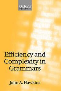 Efficiency and Complexity in Grammars by John A. Hawkins (Hardback, 2004)