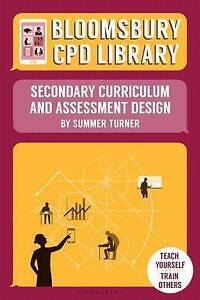 Turner Summer-Bloomsbury Cpd Library: Secondary Curriculum And Assessme BOOK NEW