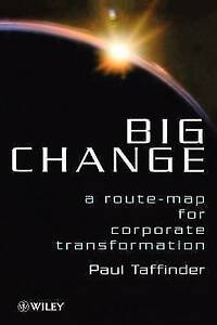 Big Change : A Route-map for Corporate Transformation, Taffinder, New Book