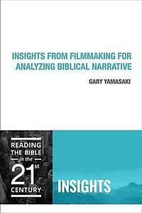 Insights from Filmmaking for Analyzing Biblical Narrative, Gary Yamasaki