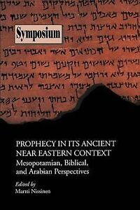 Prophecy in Ancient Near Eastern Context Mesopotamian Bibli by Society Biblical