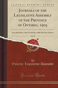 Journals of the Legislative Assembly of the Province of Ontario, 1905, Vol. 39: