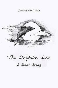 NEW The Dolphin Law: A Short Story by Linda Collister