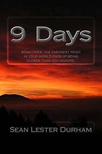 9 Days Sometimes Farthest Point in Your World Ends Up Being by Durham Sean Leste