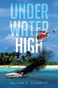 Underwater High by Dyson III, William E. -Paperback