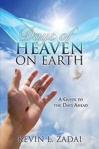 Days of Heaven on Earth by Zadai, Kevin L.  -Paperback