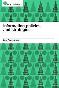 Information Policies and Strategies (Facet Publications (All Titles as-ExLibrary