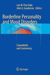 Borderline Personality and Mood Disorders: Comorbidity and Controversy by...