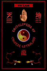 NEW Encyclopedia of Chinese Astrology by Tri Lam