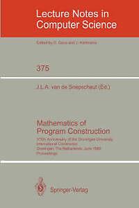 Mathematics of Program Construction: 375th Anniversary of the Groningen Univers