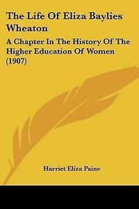 The-Life-of-Eliza-Baylies-Wheaton-A-Chapter-in-the-History-of-th-9781104396107