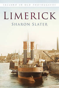 Limerick in Old Photographs, Sharon Slater