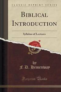 Biblical-Introduction-Syllabus-of-Lectures-Classic-Reprint-by-Hemenway-F-D