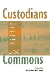Custodians of the Commons: Pastoral Land Tenure in Africa-ExLibrary