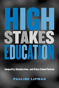 High Stakes Education. Routledge. 2004. by LIPMAN, PAULINE.