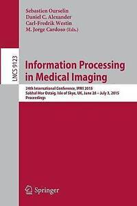 Information Processing in Medical Imaging: 24th International Conference,...