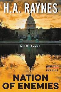 NEW Nation of Enemies: A Thriller by H.A. Raynes