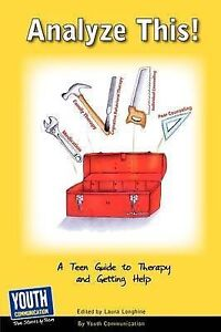 NEW Analyze This! a Teen Guide to Therapy and Getting Help