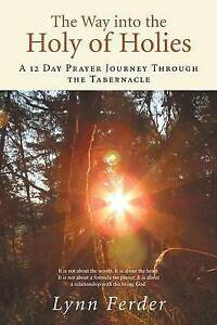 USED (GD) The Way into the Holy of Holies: A 12 Day Prayer Journey Through the T