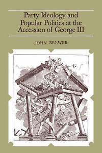 Party Ideology and Popular Politics at the Accession of George III-ExLibrary