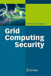 Grid Computing Security, Anirban Chakrabarti, New Book