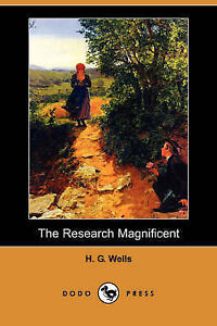 NEW The Research Magnificent (Dodo Press) by H. G. Wells