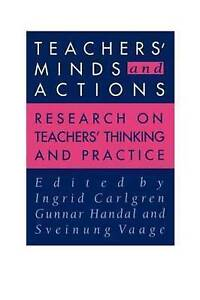 Teachers' Minds And Actions: Research On Teachers' Thinking And Practice by Han