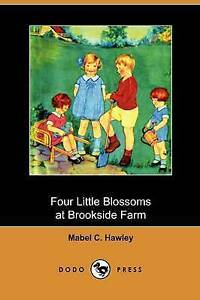 NEW Four Little Blossoms at Brookside Farm (Dodo Press) by Mabel C. Hawley