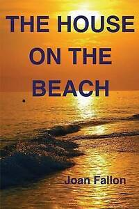 The House on the Beach by Joan Fallon (Paperback, 2012)