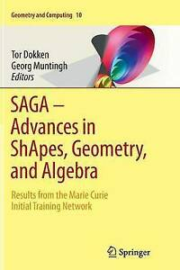 SAGA - Advances in Shapes, Geometry, and Algebra: Results from the Marie...