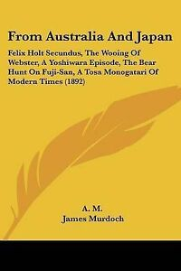From-Australia-and-Japan-Felix-Holt-Secundus-the-Wooing-of-Webs-9781104129651