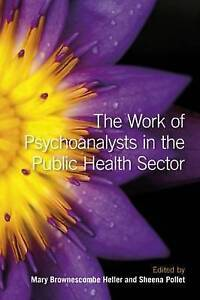 The Work of Psychoanalysts in the Public Health Sector, Mary Brownescombe Heller