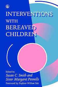 NEW Interventions With Bereaved Children