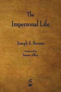 NEW The Impersonal Life by Joseph S. Benner