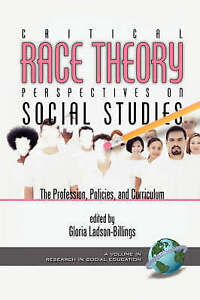 Critical Race Theory Perspectives on the Social Studies: The Profession, Policie