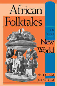 AFRICAN FOLKTALES in the New World by William R. Bascom, Alan Dundes...