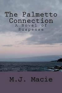 The Palmetto Connection: A Novel of Suspense by -Paperback