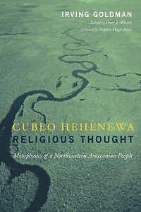 Cubeo Hehénewa Religious Thought – Metaphysics of a Northwestern Amaz