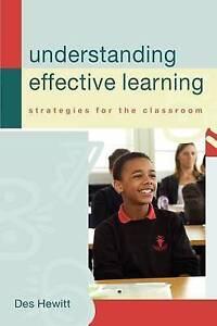 Understanding Effective Learning: Strategies for the classroom, Hewitt, Des