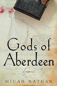 Gods of Aberdeen Nathan, Micah -Paperback