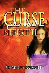 NEW The Curse of Nefertiti by Charline Ratcliff