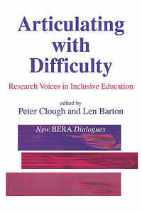 Articulating with Difficulty: Research Voices in Inclusive Education (New BERA D