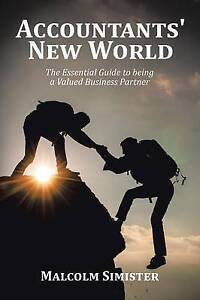 Accountants' New World Essential Guide Being Valued Bus by Simister Malcolm