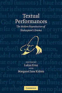 Textual Performances: The Modern Reproduction of Shakespeare's Drama, , Very Goo