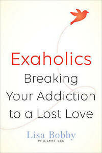 Exaholics-039-Breaking-Your-Addiction-to-an-Ex-Love-Bobby-Lisa-Marie