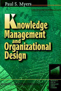 Knowledge Management and Organizational Design (Resources for the-ExLibrary