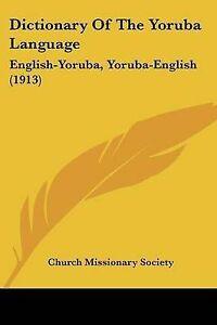 NEW Dictionary Of The Yoruba Language: English-Yoruba, Yoruba-English (1913)