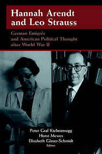Hannah Arendt and Leo Strauss: German Émigrés and American Political Thought aft